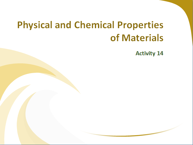 Activity 14: Physical and Chemical Properties of Materials - Science